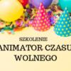 animator szkolenie 1   AnimatorCzasu.pl