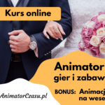 Animator gier i zabaw + animacje weselne (e-learning)