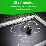 25 rebusów do samodzielnego wydruku. Język angielski